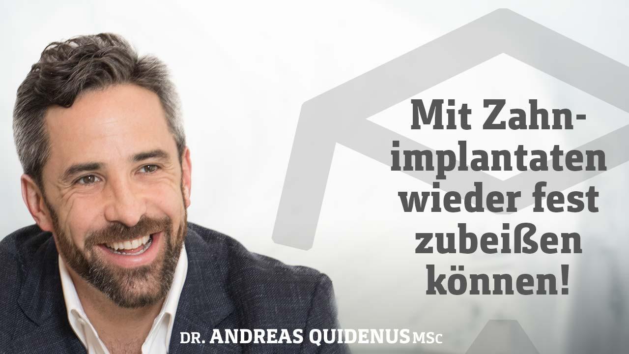 Dr. Quidenus erklärt, wie Sie mit Zahnimplantaten aus Wien wieder feste zubeißen können.